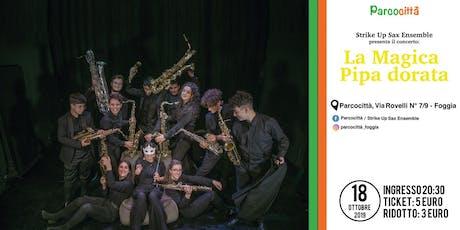 La Magica Pipa dorata - Concerto Strike Up Ensemble biglietti