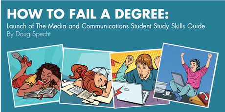 How to Fail a Degree: Launch of The Media and Communications Study Guide tickets