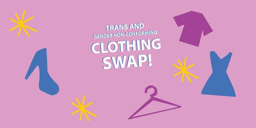 Trans and Gender Non-Conforming Clothes Swap!
