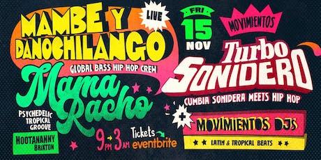 Movimientos Presents: Mambe  y Danochilango + Mama Racho tickets