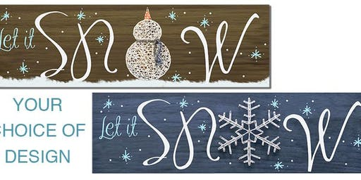Let it snow Snowman String art  - Create and Paint Sip Party Art Maker Class