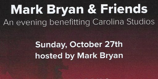 Mark Bryan & Friends hosted by Dockery's benefiting Carolina Studios