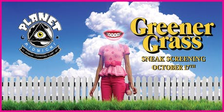 Sneak Screening: GREENER GRASS Presented By Planet Midnight tickets