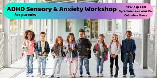 ADHD/Sensory/Anxiety Workshop for Parents