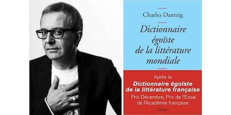 Rencontre avec Charles Dantzig billets