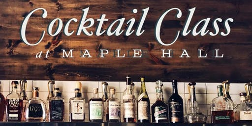 Cocktail Class at Maple Hall
