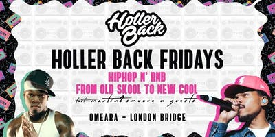 Holler Back - Hiphop & Rnb Every Friday at Omeara!