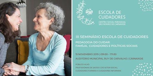 III Seminário Escola de Cuidadores: família, cuidadores e políticas sociais
