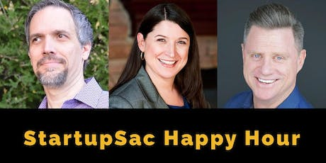 StartupSac Happy Hour with Kevin Kane, Beth Dodson, and John Bodrozic tickets