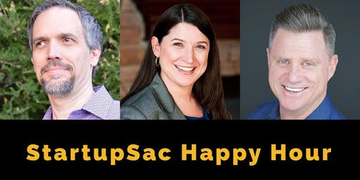 StartupSac Happy Hour with Kevin Kane, Beth Dodson, and John Bodrozic