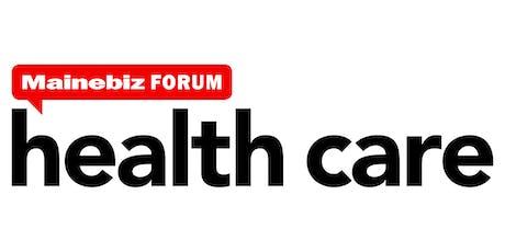 2019 Mainebiz Health Care Forum tickets