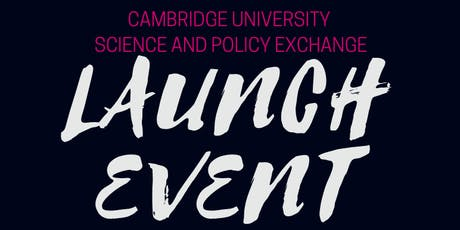 Cambridge University Science and Policy Exchange: Launch Event 2019 tickets