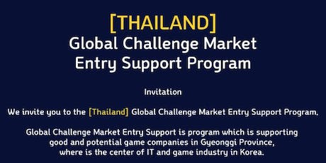 Invitation to Global Challenge Market Entry Support in Thailand with Korean game companies tickets