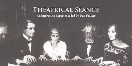 Theatrical Seance w/Dan Feaster tickets