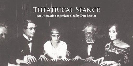 Theatrical Seance w/Dan Feaster