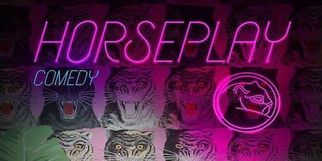 Horseplay Comedy @ Make Believe tickets