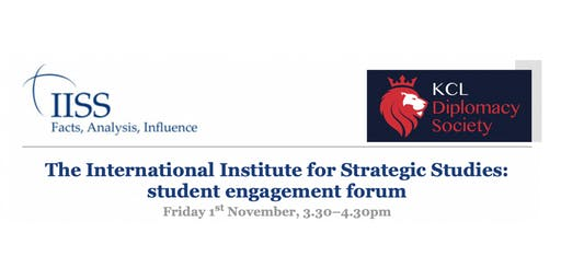 KCL Diplomacy - IISS Student Engagement Forum