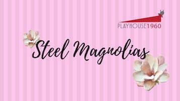 """Steel Magnolias"""