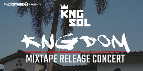 MajorStage Presents: KNGSOL Mixtape Release Live @ The Paper Box (Late Show)  tickets