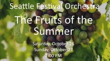 """Seattle Festival Orchestra: """"The Fruits of Summer"""""""