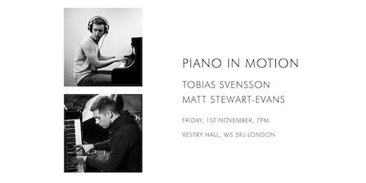 Piano In Motion: Tobias Svensson / Matt Stewart-Evans
