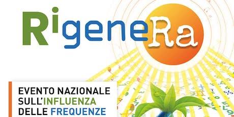 RigeneRa: Evento nazionale sull'influenza delle frequenze sulle staminali biglietti