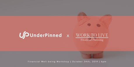 UnderPinned X Ian Richards: Financial Well-Being Workshop tickets