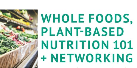 Whole Foods, Plant-Based Nutrition 101 tickets