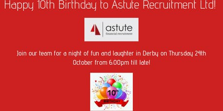 Celebrate Astute Recruitment's 10th Birthday tickets
