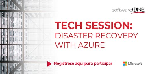 TECH SESSION:  DISASTER RECOVERY WITH AZURE