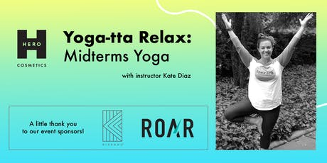 Yoga-tta Relax: Midterms Yoga for Students tickets