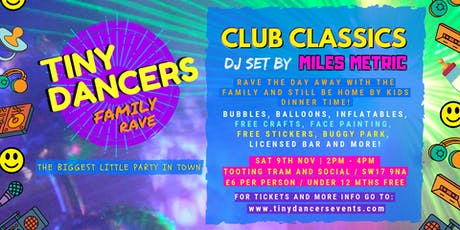 TINY DANCERS FAMILY RAVE - TOOTING - DJ MILES METRIC tickets