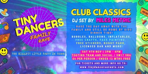 TINY DANCERS FAMILY RAVE - TOOTING - DJ MILES METRIC