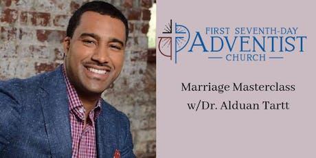 Marriage Masterclass w/Dr. Alduan Tartt tickets