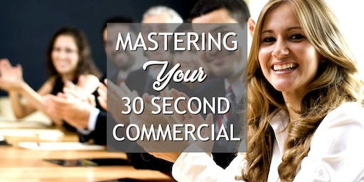 Mastering Your 30 Second Commercial