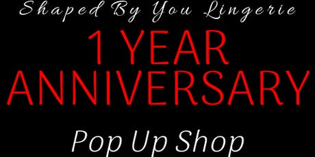 SHAPED BY YOU LINGERIE '1' YEAR ANNIVERSARY CELEBRATION tickets