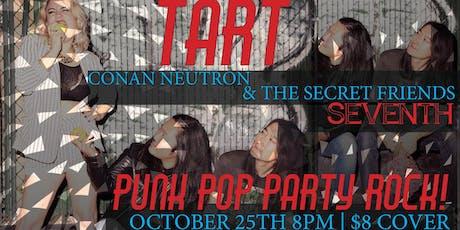 Punk Pop Party Rock! Feat. Tart-Conan Neutron & The Secret Friends-Seventh tickets
