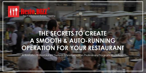 THE SECRETS TO CREATE  SMOOTH & AUTO-RUNNING OPERATION FOR YOUR RESTAURANT