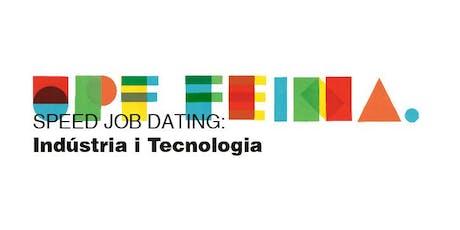 SPEED JOB DATING: INDÚSTRIA I TECNOLOGIA entradas