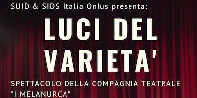"""Spettacolo Teatrale di Beneficenza """" LUCI DI VARIETA'"""""""