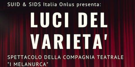 """Spettacolo Teatrale di Beneficenza """" LUCI DI VARIETA'"""" biglietti"""
