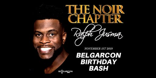 THE NOIR CHAPTER BELGARCON BIRTHDAY BASH