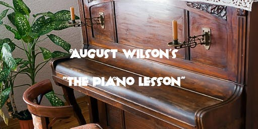 """August Wilson's """"The Piano Lesson"""""""