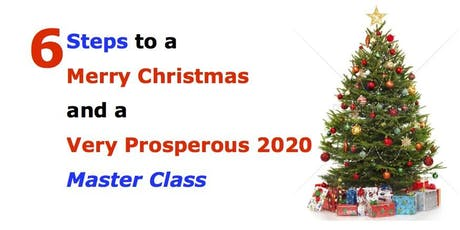 6 Steps to a merry Christmas and very prosperous 2020 Business Master Class tickets