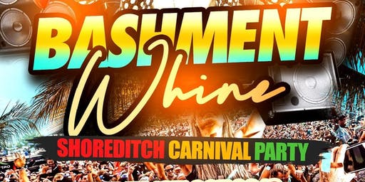 Bashment Whine - Shoreditch Carnival Party