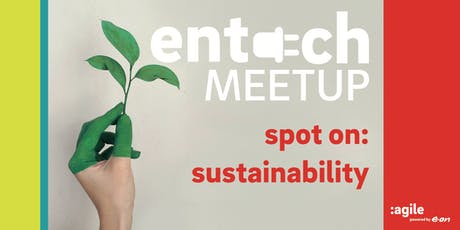 Sustainability | entech MEETUP tickets