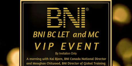 BNI BC Leadership Executive Team and Membership Committee VIP Event tickets