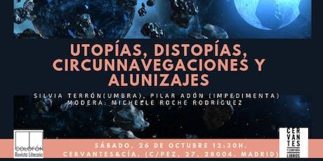 Utopías, distopías, circunnavegaciones y alunizajes entradas