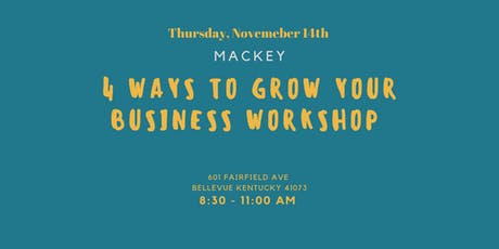 4 Ways to Grow Your Business Workshop - November 2019 tickets