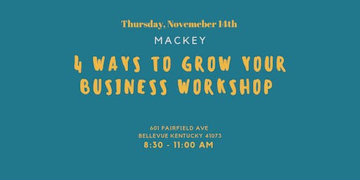 4 Ways to Grow Your Business Workshop - November 2019